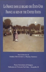 Frédéric Monneyron et Martine Xiberras - La France dans le regard des Etats-Unis = France as seen by the United States.