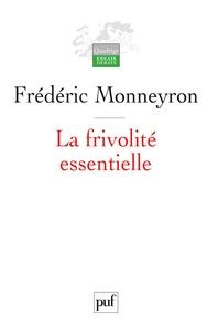 Frédéric Monneyron - La frivolité essentielle.