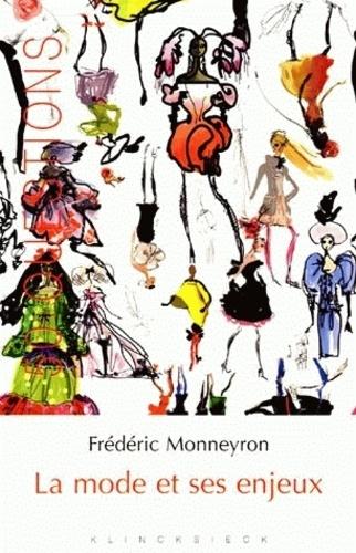 Frédéric Monneyron - La mode et ses enjeux.