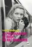 Frédéric Monneyron - La photographie de mode - Un art souverain.