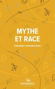Frédéric Monneyron - Mythe et race.