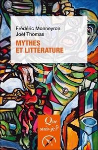Frédéric Monneyron et Joël Thomas - Mythes et littérature.