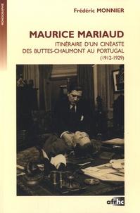 Frédéric Monnier - Maurice Mariaud - Itinéraire d'un cinéaste des Buttes-Chaumont au Portugal (1912-1929). 1 DVD