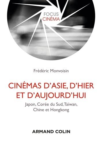 Cinémas d'Asie, d'hier et d'aujourd'hui. Japon, Corée du Sud, Taïwan, Chine, Hongkong
