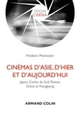 Frédéric Monvoisin - Cinémas d'Asie, d'hier et d'aujourd'hui - Japon, Corée du Sud, Taïwan, Chine et Hongkong.