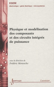 Frédéric Morancho - Physique et modélisation des composants et des circuits intégrés de puissance.