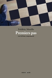 Frédéric Morello - Premiers pas vers la franc-maçonnerie.