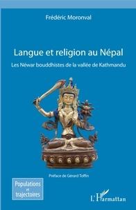 Frédéric Moronval - Langue et religion au Népal - Les Néwar bouddhistes de la vallée de Kathmandu.