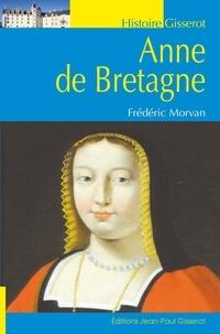 Anne de Bretagne - Frédéric Morvan |