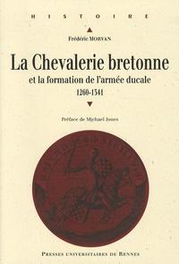 Frédéric Morvan - La chevalerie bretonne au Moyen Age et la formation de l'armée ducale - 1260 à 1341. 1 Cédérom