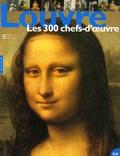 Frédéric Morvan - Louvre - Les 300 chefs-d'oeuvre.