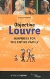 Frédéric Morvan - Objective Louvre - Surprises for the entire family.
