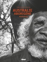 Frédéric Mouchet et Sandrine Mouchet - Australie aborigène - Walkabout.