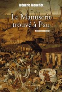 Frédéric Mouchet - Le manuscrit trouvé à Pau.