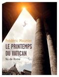 Frédéric Mounier - Le printemps du Vatican - Vu de Rome.