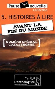 Frédéric Müller et Alain Kotsov - Histoires à lire avant la fin du monde - 10 nouvelles, 10 auteurs - Pause-nouvelle t5.