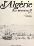 Frédéric Musso et Gaston Bonheur - L'Algérie des souvenirs.