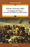 Frédéric Naulet - Eylau (8 février 1807) - La campagne de Pologne, des boues de Pultusk aux neiges d'Eylau.
