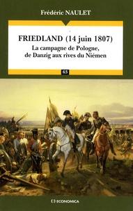 Frédéric Naulet - Friedland (14 juin 1807) - La campagne de Pologne, de Danzig aux rives du Niémen.