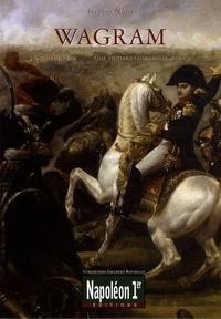 Frédéric Naulet - Wagram - 5-6 juillet 1809, une victoire chèrement acquise.