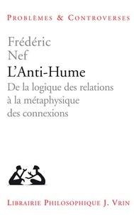 Frédéric Nef - L'anti-Hume - De la logique des relations à la métaphysique des connections.