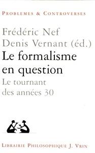 Frédéric Nef et Denis Vernant - Le formalisme en question - Le tournant des années trente.