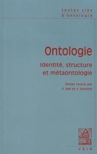 Frédéric Nef et Yann Schmitt - Ontologie - Identité, structure et métaontologie.