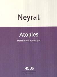 Frédéric Neyrat - Atopies - Manifeste pour la philosophie.
