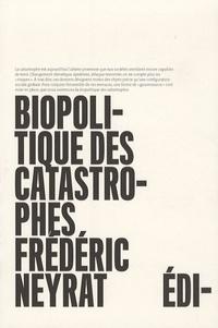 Frédéric Neyrat - Biopolitique des catastrophes.