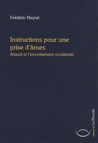 Frédéric Neyrat - Instructions pour une prise d'âmes - Artaud et l'envoûtement occidental.