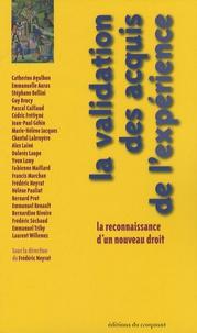 Frédéric Neyrat - La validation des acquis de l'expérience - La reconnaissance d'un nouveau droit.