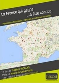 Frédéric Nicolas - La France qui gagne... à être connue - Patrimoines historiques, vignobles et richesses humaines.