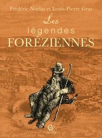 Frédéric Noëlas et Louis-Pierre Gras - Les Légendes foréziennes.