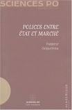 Frédéric Ocqueteau - Polices entre Etat et marché.