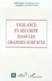 Frédéric Ocqueteau - Vigilance et sécurité dans les grandes surfaces.
