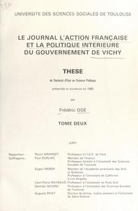 """Frédéric Ogé - Le journal """"l'Action française"""" et la politique intérieure du gouvernement de Vichy (2) - Thèse de Doctorat d'État en science politique présentée et soutenue en 1983."""