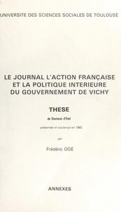 Frédéric Ogé - Le journal l'Action Française et la politique intérieure du gouvernement de Vichy - Thèse de Doctorat d'État, présentée et soutenue en 1983.