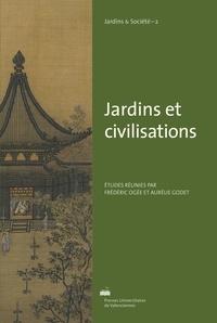 Frédéric Ogée et Aurélie Godet - Jardins et civilisations.