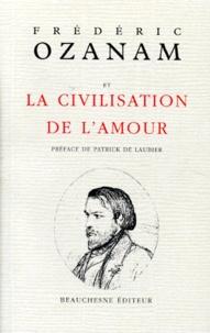 Frédéric Ozanam - Frédéric Ozanam et la civilisation de l'amour.