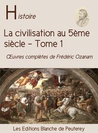 Frédéric Ozanam - La civilisation au 5e siècle (T. 1).