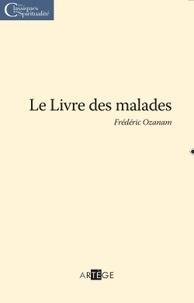 Frédéric Ozanam - Le livre des malades.