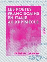 Frédéric Ozanam - Les Poètes franciscains en Italie au XIIIe siècle.