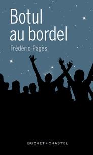Frédéric Pagès - Botul au bordel.