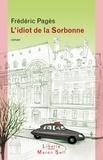 Frédéric Pagès - L'idiot de la Sorbonne.