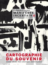 Frédéric Pajak - Manifeste incertain Tome 8 : Cartographie du souvenir.
