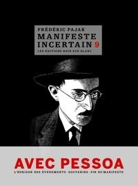 Frédéric Pajak - Manifeste incertain Tome 9 : Avec Pessoa - L'horizon des événements, Souvenirs, Fin du manifeste.