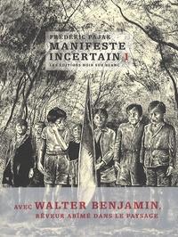 Frédéric Pajak - Manifeste incertain Volume 1 : Avec Walter Benjamin, rêveur abîmé dans le paysage.