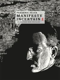 Frédéric Pajak - Manifeste incertain Volume 2 : Avec Nadja - André Breton et Walter Benjamin sous le ciel de Paris.