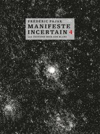 Frédéric Pajak - Manifeste incertain Volume 4 : La liberté obligatoire - Gobineau l'irrécupérable.