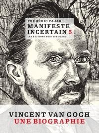 Frédéric Pajak - Manifeste incertain Volume 5 : Van Gogh, l'étincellement.